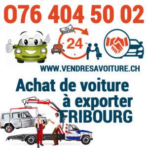 Vendre sa voiture pour l'exportation à Fribourg