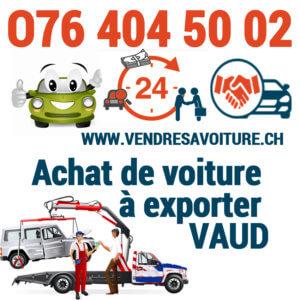 Vendre sa voiture à Vaud pour l'exportation rapidement et facilement