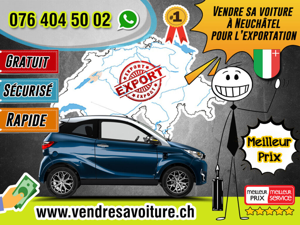Vendre sa voiture à Neuchâtel pour l'exportation